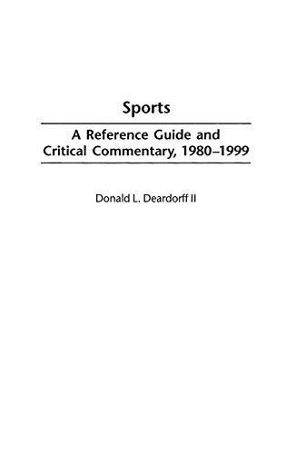 Sports A Reference Guide and Critical Commentary, 1980-1999 (American Popular Culture)