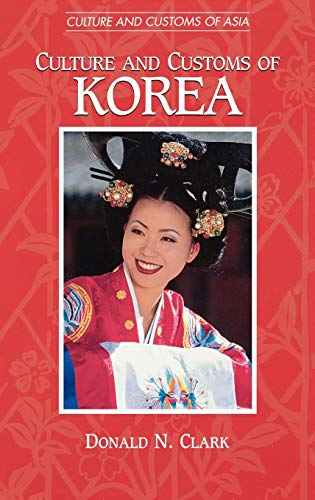 9780313304569: Culture and Customs of Korea (Cultures and Customs of the World)