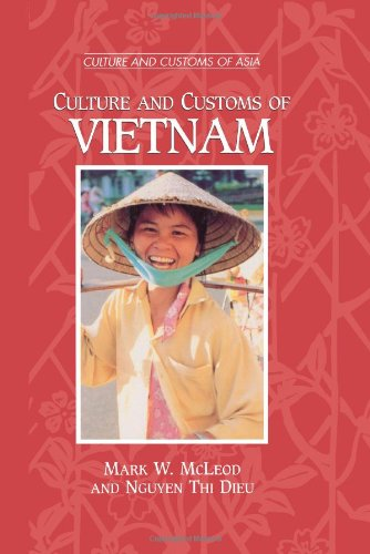 9780313304859: Culture and Customs of Vietnam: (Culture and Customs of Asia)