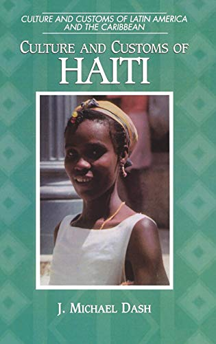 9780313304989: Culture and Customs of Haiti (Cultures and Customs of the World)