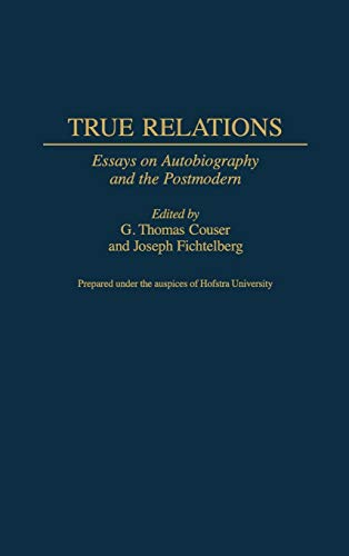 9780313305092: True Relations: Essays on Autobiography and the Postmodern (Contributions to the Study of World Literature)