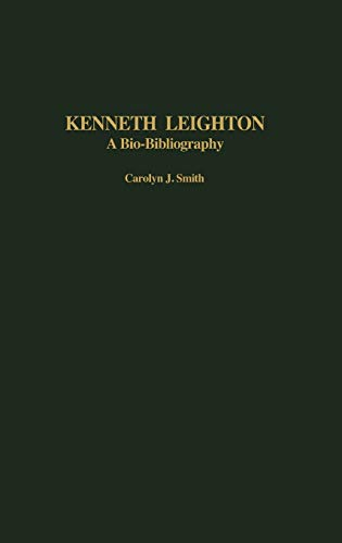 9780313305153: Kenneth Leighton: A Bio-Bibliography (Bio-Bibliographies in Music)