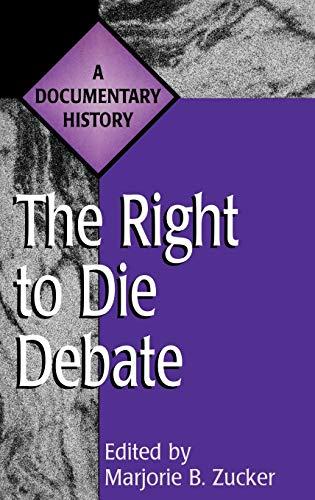 9780313305221: The Right to Die Debate: A Documentary History (Primary Documents in American History and Contemporary Issues)