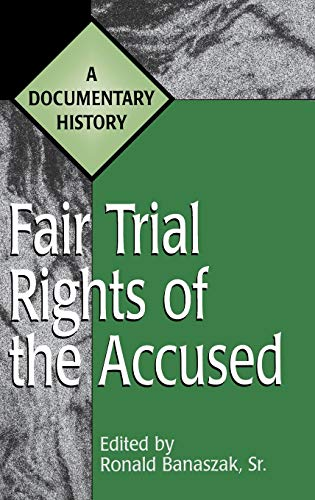 9780313305252: Fair Trial Rights of the Accused: A Documentary History