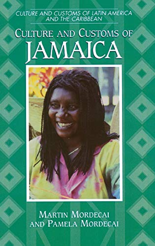 9780313305344: Culture and Customs of Jamaica (Cultures and Customs of the World)