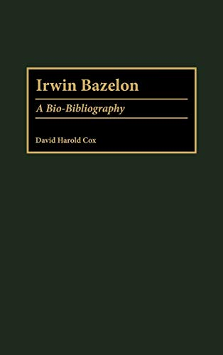 Irwin Bazelon: A Bio-Bibliography: David H. Cox
