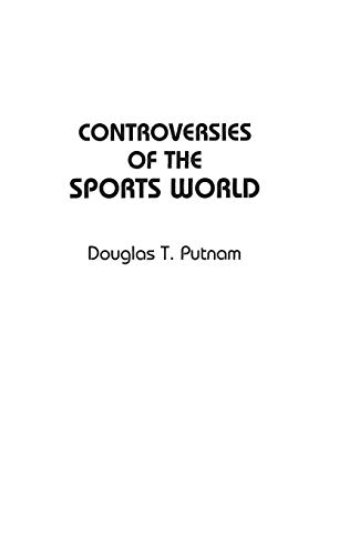 9780313305580: Controversies of the Sports World: (Contemporary Controversies)