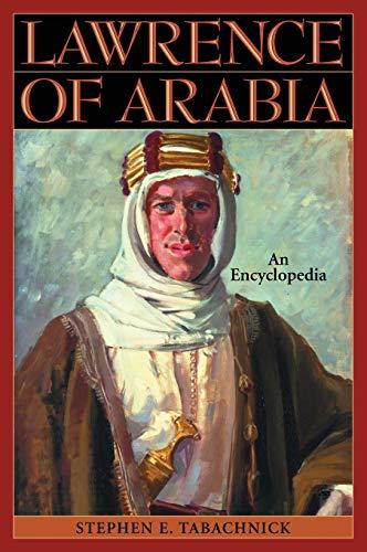 9780313305610: Lawrence of Arabia: An Encyclopedia
