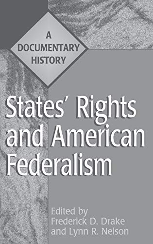 9780313305733: States' Rights and American Federalism: A Documentary History (Primary Documents in American History and Contemporary Issues)