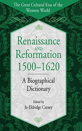 9780313305740: Renaissance and Reformation, 1500-1620: A Biographical Dictionary (The Great Cultural Eras of the Western World)