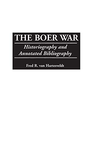 9780313306273: The Boer War: Historiography and Annotated Bibliography (Bibliographies of Battles and Leaders)