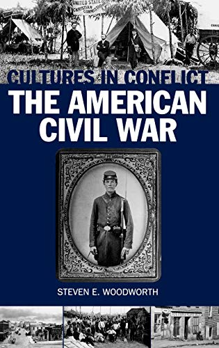 9780313306518: Cultures in Conflict--The American Civil War: (The Greenwood Cultures in Conflict Series)