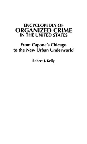 9780313306532: Encyclopedia of Organized Crime in the United States: From Capone's Chicago to the New Urban Underworld