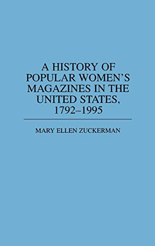 A History of Popular Women's Magazines in: Zuckerman, Mary Ellen