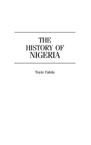9780313306822: The History of Nigeria (The Greenwood Histories of the Modern Nations)