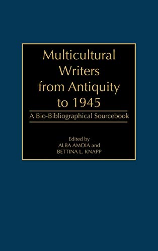 9780313306877: Multicultural Writers from Antiquity to 1945: A Bio-Bibliographical Sourcebook
