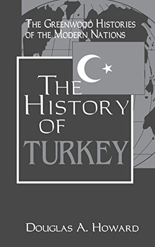 The History of Turkey: (The Greenwood Histories: Douglas A. Howard