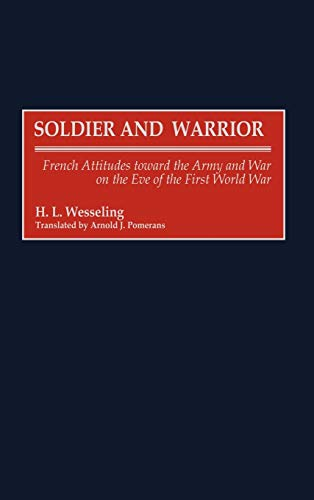 9780313307218: Soldier and Warrior: French Attitudes toward the Army and War on the Eve of the First World War (Contributions in Military Studies)