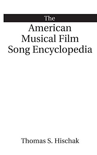9780313307379: The American Musical Film Song Encyclopedia
