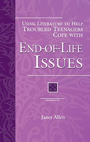 Using Literature to Help Troubled Teenagers Cope: Allen, Janet