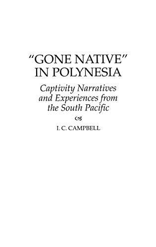 9780313307874: Gone Native in Polynesia: Captivity Narratives and Experiences from the South Pacific (Contributions to the Study of World History)