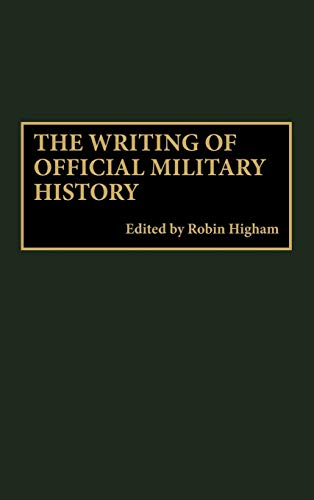 9780313308635: The Writing of Official Military History: (Contributions in Military Studies)