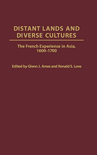 9780313308642: Distant Lands and Diverse Cultures: The French Experience in Asia, 1600-1700