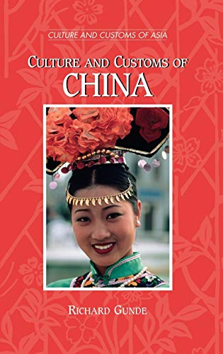 9780313308765: Culture and Customs of China: (Culture and Customs of Asia)