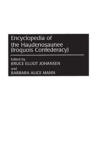 9780313308802: Encyclopedia of the Haudenosaunee (Iroquois Confederacy)
