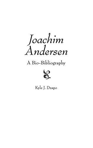 Joachim Andersen: A Bio-Bibliography: Dzapo, Kyle J.