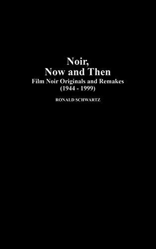 9780313308932: Noir, Now and Then: Film Noir Originals and Remakes (1944-1999)