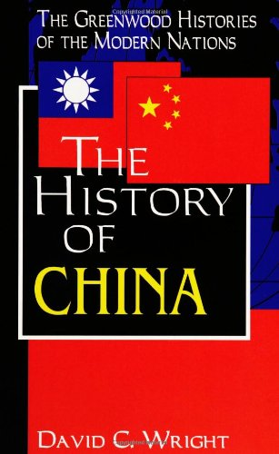 9780313309403: The History of China: (The Greenwood Histories of the Modern Nations)