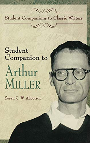 9780313309496: Student Companion to Arthur Miller: (Student Companions to Classic Writers)