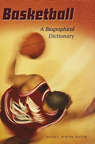 9780313309526: Basketball: A Biographical Dictionary