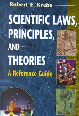 9780313309571: Scientific Laws, Principles, and Theories: A Reference Guide