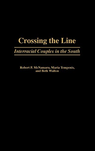 9780313309625: Crossing the Line: Interracial Couples in the South (Contributions in Sociology)