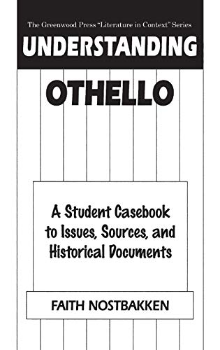 9780313309861: Understanding Othello: A Student Casebook to Issues, Sources, and Historical Documents (The Greenwood Press