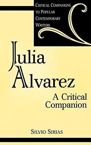 9780313309939: Julia Alvarez: A Critical Companion (Critical Companions to Popular Contemporary Writers)