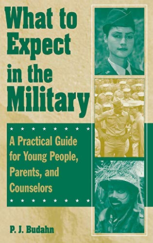 9780313310034: What to Expect in the Military: A Practical Guide for Young People, Parents, and Counselors