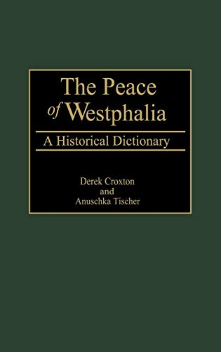 9780313310041: The Peace of Westphalia: A Historical Dictionary