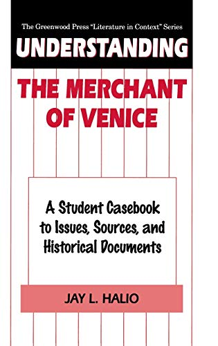 9780313310119: Understanding The Merchant of Venice: A Student Casebook to Issues, Sources, and Historical Documents (The Greenwood Press