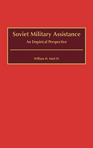 9780313310225: Soviet Military Assistance: An Empirical Perspective (Contributions in Military Studies)