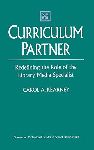 9780313310256: Curriculum Partner: Redefining the Role of the Library Media Specialist (Greenwood Professional Guides in School Librarianship)