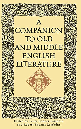 9780313310546: A Companion to Old and Middle English Literature