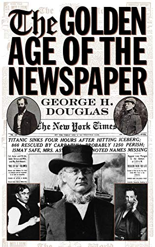 9780313310775: The Golden Age of the Newspaper