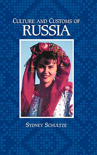 9780313311017: Culture and Customs of Russia (Cultures and Customs of the World)