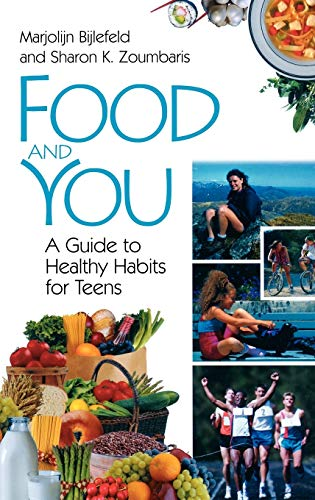 9780313311086: Food and You: A Guide to Healthy Habits for Teens