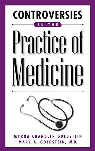 Controversies in the Practice of Medicine: (Contemporary: Myrna Chandler Goldstein,
