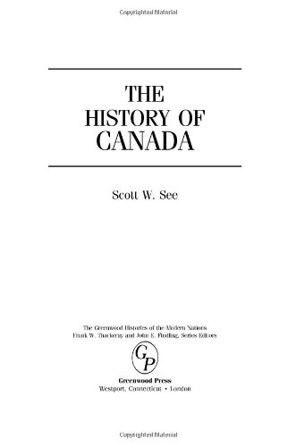9780313311390: The History of Canada (The Greenwood Histories of the Modern Nations)