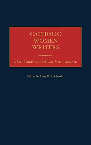 Catholic Women Writers: A Bio-Bibliographical Sourcebook: Mary Reichardt